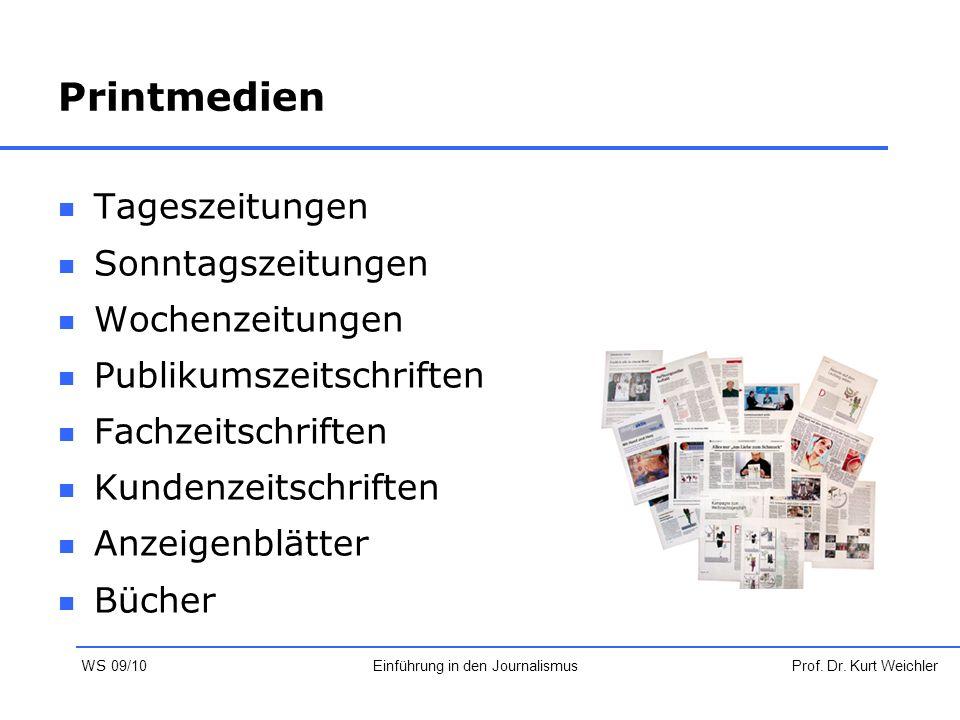 Printmedien Tageszeitungen Sonntagszeitungen Wochenzeitungen Publikumszeitschriften Fachzeitschriften Kundenzeitschriften Anzeigenblätter Bücher Prof.