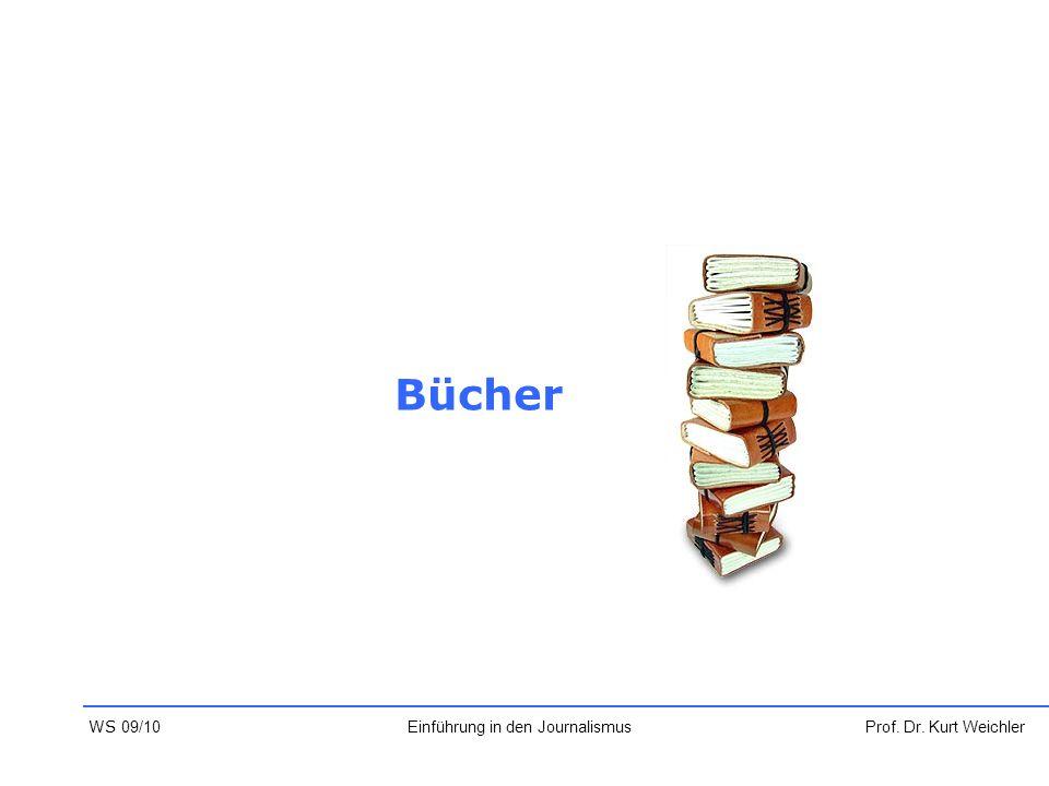 Bücher Prof. Dr. Kurt WeichlerEinführung in den Journalismus WS 09/10