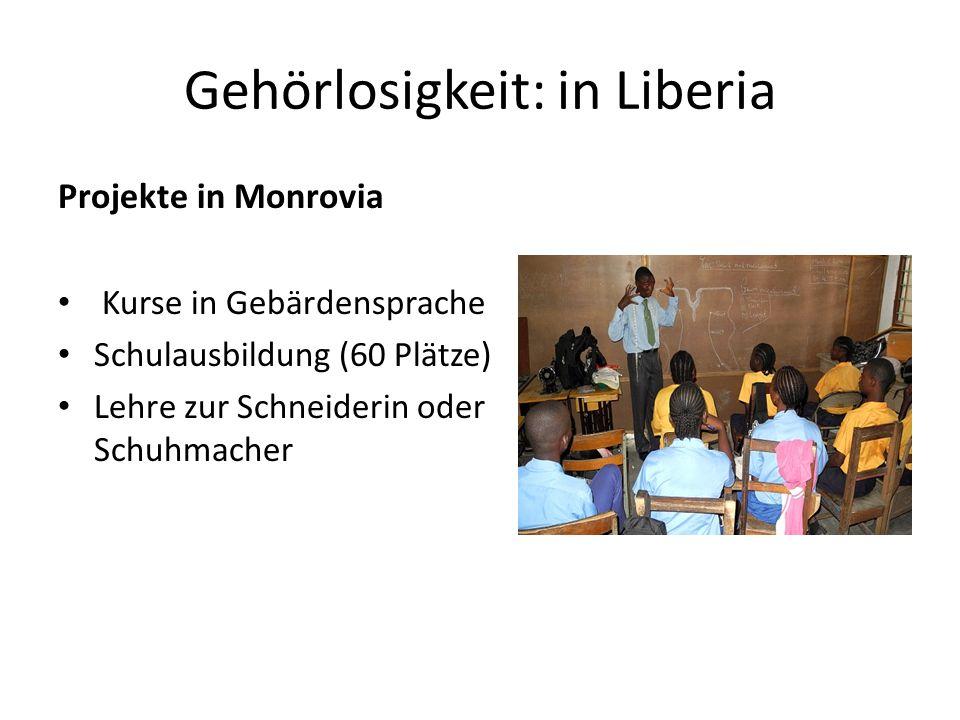 Projekte in Monrovia Kurse in Gebärdensprache Schulausbildung (60 Plätze) Lehre zur Schneiderin oder Schuhmacher