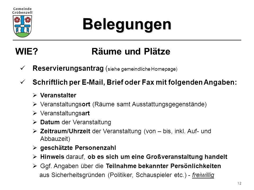 Gemeinde Gröbenzell 12 Belegungen Reservierungsantrag ( siehe gemeindliche Homepage) Schriftlich per E-Mail, Brief oder Fax mit folgenden Angaben:  V