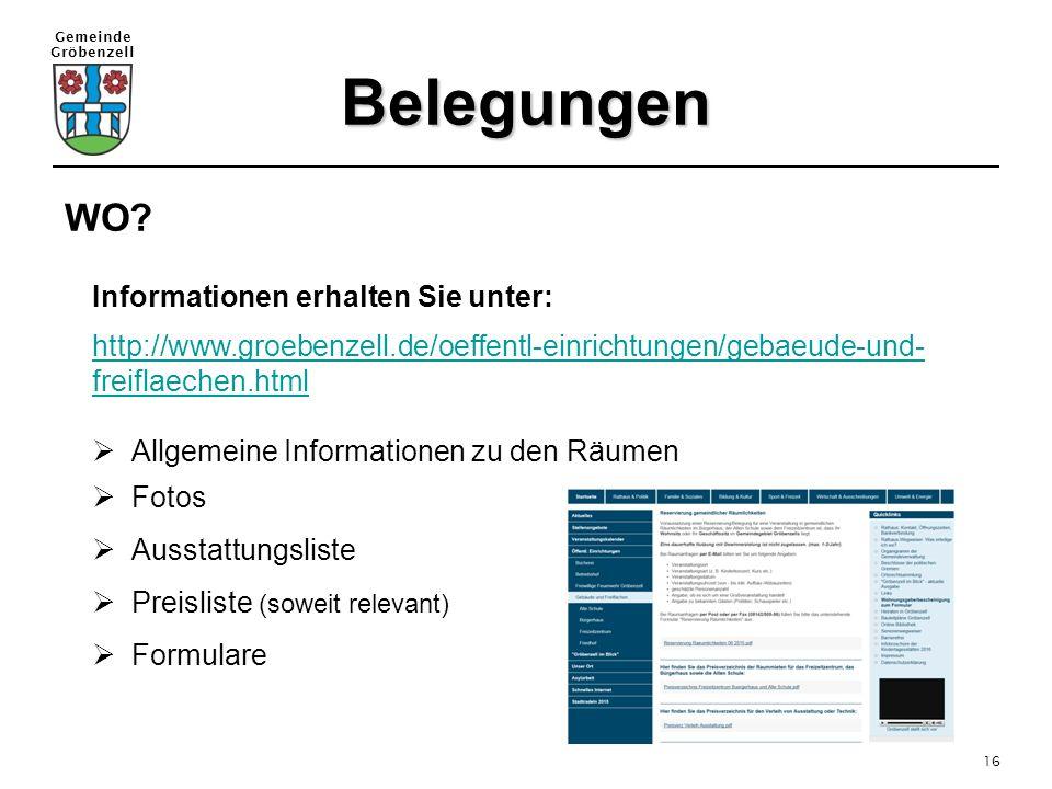 Gemeinde Gröbenzell 16 WO? Informationen erhalten Sie unter: http://www.groebenzell.de/oeffentl-einrichtungen/gebaeude-und- freiflaechen.html  Allgem