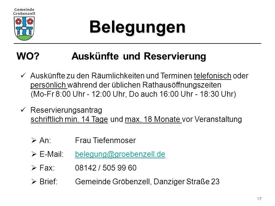 Gemeinde Gröbenzell 17 Belegungen WO?Auskünfte und Reservierung Auskünfte zu den Räumlichkeiten und Terminen telefonisch oder persönlich während der ü
