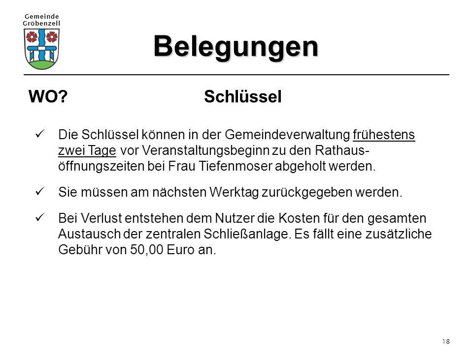 Gemeinde Gröbenzell 18 Belegungen WO? Schlüssel Die Schlüssel können in der Gemeindeverwaltung frühestens zwei Tage vor Veranstaltungsbeginn zu den Ra