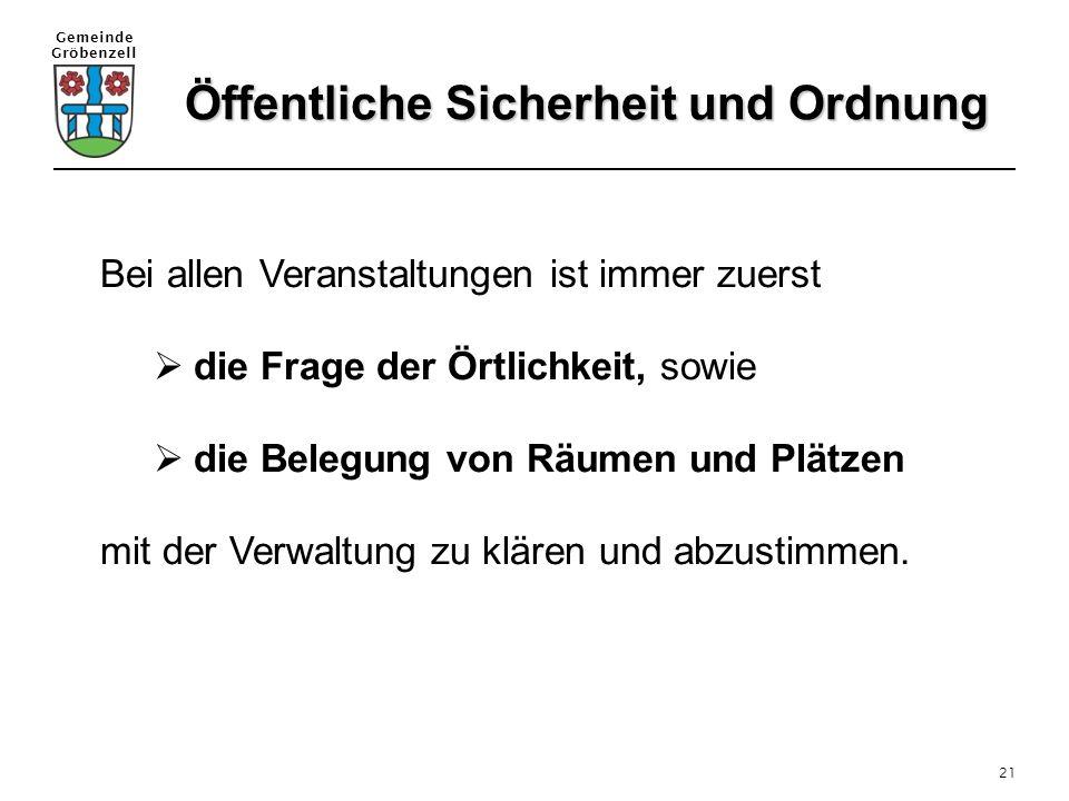 Gemeinde Gröbenzell 21 Bei allen Veranstaltungen ist immer zuerst  die Frage der Örtlichkeit, sowie  die Belegung von Räumen und Plätzen mit der Ver