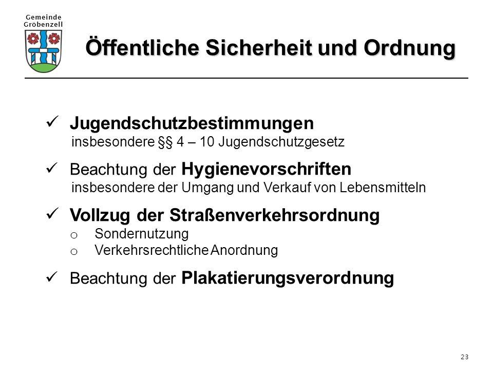 Gemeinde Gröbenzell 23 Jugendschutzbestimmungen insbesondere §§ 4 – 10 Jugendschutzgesetz Beachtung der Hygienevorschriften insbesondere der Umgang un