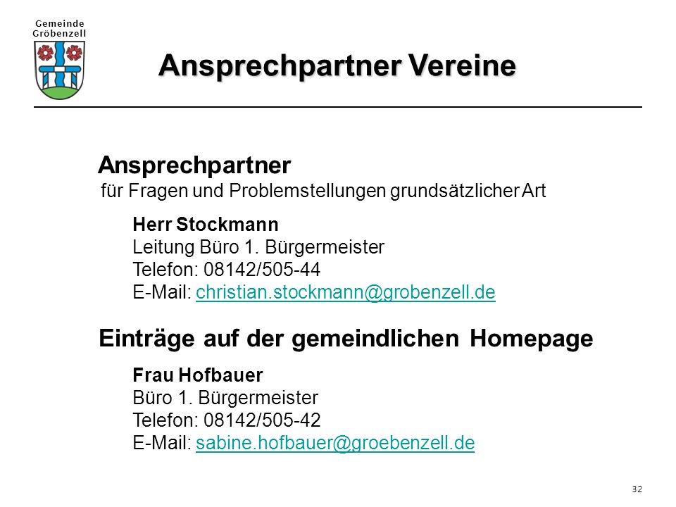 Gemeinde Gröbenzell 32 Ansprechpartner für Fragen und Problemstellungen grundsätzlicher Art Herr Stockmann Leitung Büro 1. Bürgermeister Telefon: 0814