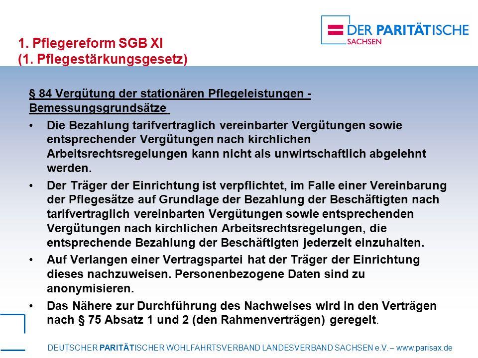 DEUTSCHER PARITÄTISCHER WOHLFAHRTSVERBAND LANDESVERBAND SACHSEN e.V. – www.parisax.de 1. Pflegereform SGB XI (1. Pflegestärkungsgesetz) § 84 Vergütung