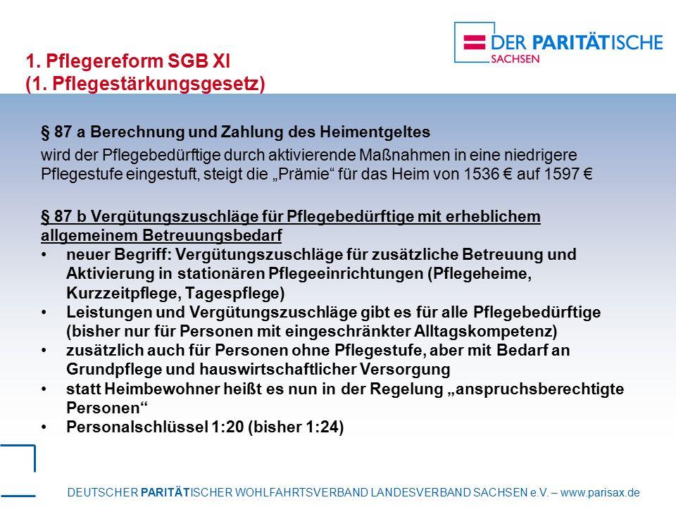DEUTSCHER PARITÄTISCHER WOHLFAHRTSVERBAND LANDESVERBAND SACHSEN e.V. – www.parisax.de 1. Pflegereform SGB XI (1. Pflegestärkungsgesetz) § 87 a Berechn