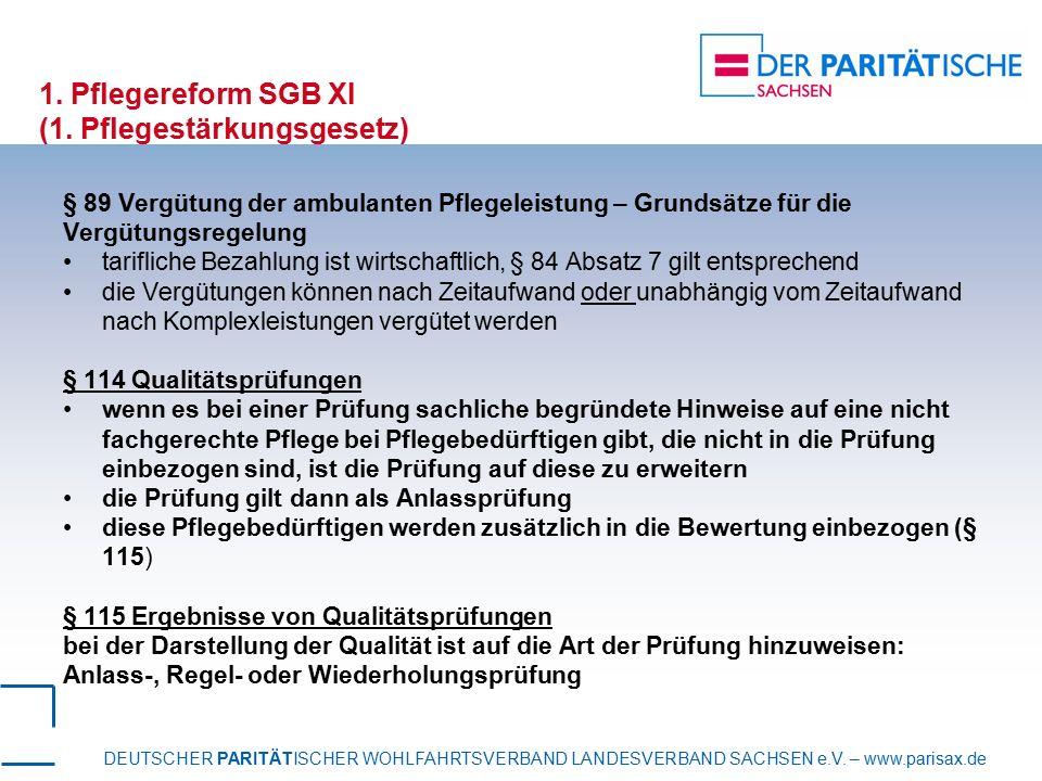 DEUTSCHER PARITÄTISCHER WOHLFAHRTSVERBAND LANDESVERBAND SACHSEN e.V. – www.parisax.de 1. Pflegereform SGB XI (1. Pflegestärkungsgesetz) § 89 Vergütung