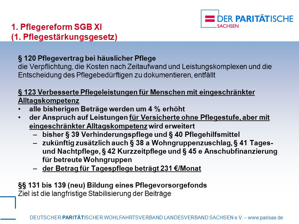 DEUTSCHER PARITÄTISCHER WOHLFAHRTSVERBAND LANDESVERBAND SACHSEN e.V. – www.parisax.de 1. Pflegereform SGB XI (1. Pflegestärkungsgesetz) § 120 Pflegeve