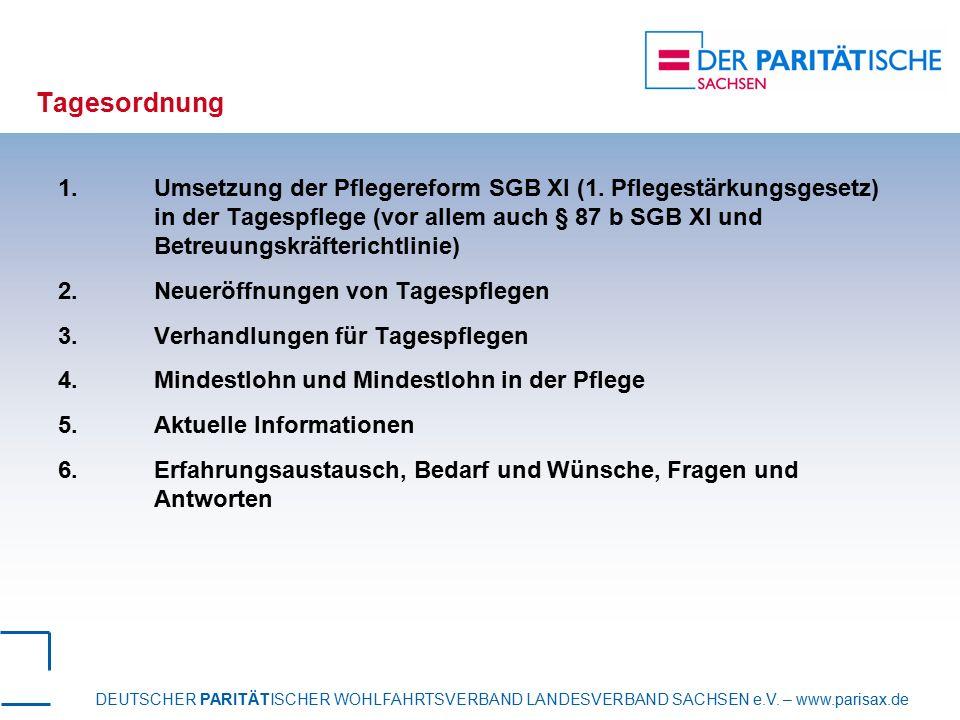 DEUTSCHER PARITÄTISCHER WOHLFAHRTSVERBAND LANDESVERBAND SACHSEN e.V. – www.parisax.de Tagesordnung 1. Umsetzung der Pflegereform SGB XI (1. Pflegestär