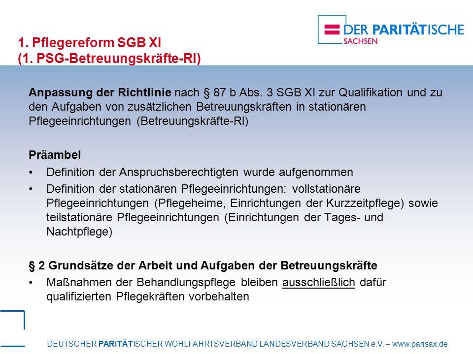 DEUTSCHER PARITÄTISCHER WOHLFAHRTSVERBAND LANDESVERBAND SACHSEN e.V. – www.parisax.de 1. Pflegereform SGB XI (1. PSG-Betreuungskräfte-Rl) Anpassung de