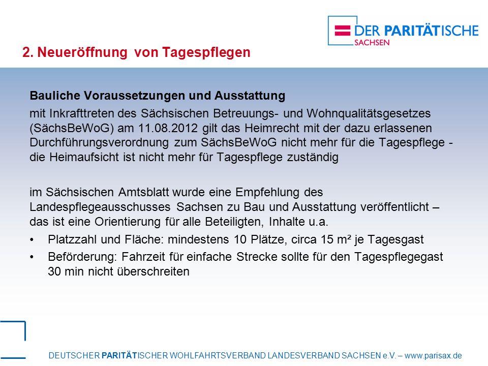 DEUTSCHER PARITÄTISCHER WOHLFAHRTSVERBAND LANDESVERBAND SACHSEN e.V. – www.parisax.de 2. Neueröffnung von Tagespflegen Bauliche Voraussetzungen und Au