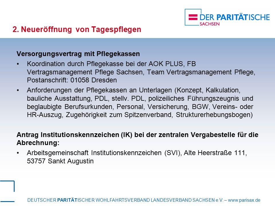 DEUTSCHER PARITÄTISCHER WOHLFAHRTSVERBAND LANDESVERBAND SACHSEN e.V. – www.parisax.de 2. Neueröffnung von Tagespflegen Versorgungsvertrag mit Pflegeka