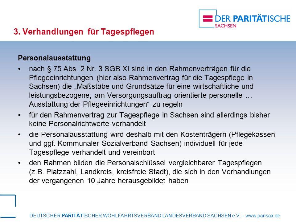 DEUTSCHER PARITÄTISCHER WOHLFAHRTSVERBAND LANDESVERBAND SACHSEN e.V. – www.parisax.de 3. Verhandlungen für Tagespflegen Personalausstattung nach § 75