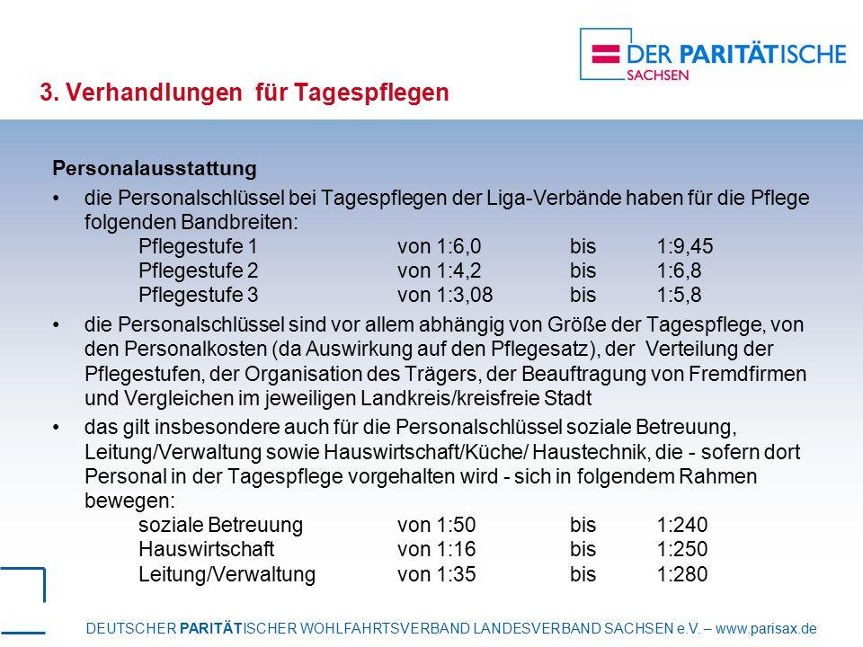 DEUTSCHER PARITÄTISCHER WOHLFAHRTSVERBAND LANDESVERBAND SACHSEN e.V. – www.parisax.de 3. Verhandlungen für Tagespflegen Personalausstattung die Person