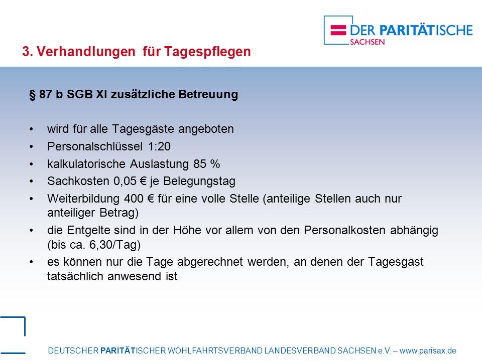 DEUTSCHER PARITÄTISCHER WOHLFAHRTSVERBAND LANDESVERBAND SACHSEN e.V. – www.parisax.de 3. Verhandlungen für Tagespflegen § 87 b SGB XI zusätzliche Betr