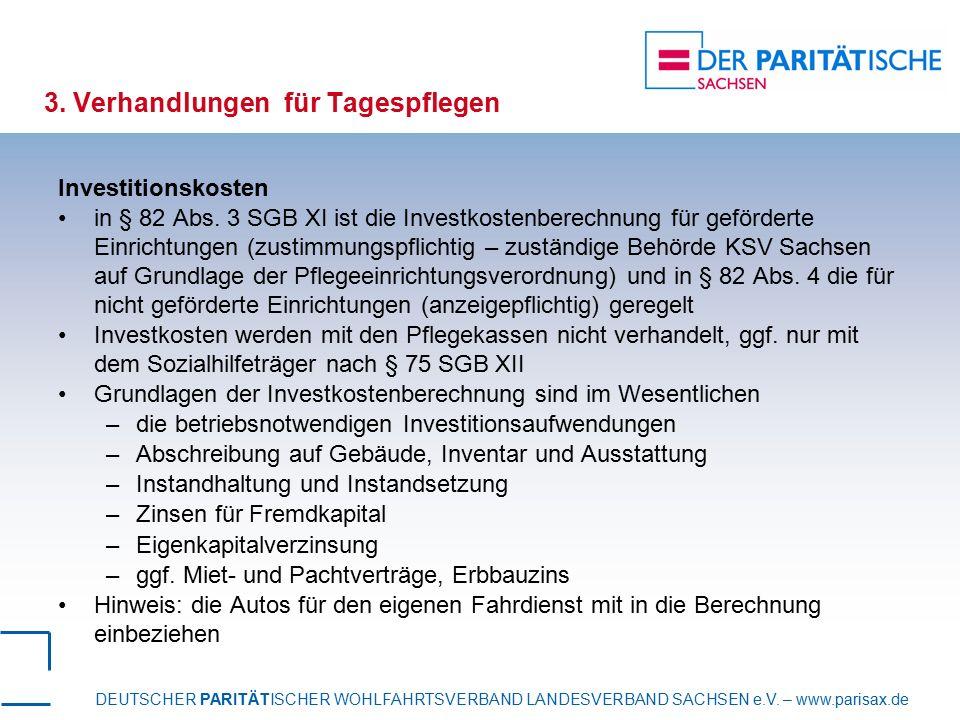 DEUTSCHER PARITÄTISCHER WOHLFAHRTSVERBAND LANDESVERBAND SACHSEN e.V. – www.parisax.de 3. Verhandlungen für Tagespflegen Investitionskosten in § 82 Abs