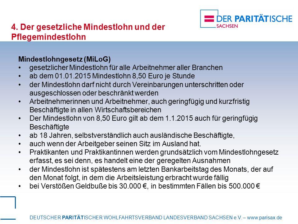 DEUTSCHER PARITÄTISCHER WOHLFAHRTSVERBAND LANDESVERBAND SACHSEN e.V. – www.parisax.de 4. Der gesetzliche Mindestlohn und der Pflegemindestlohn Mindest