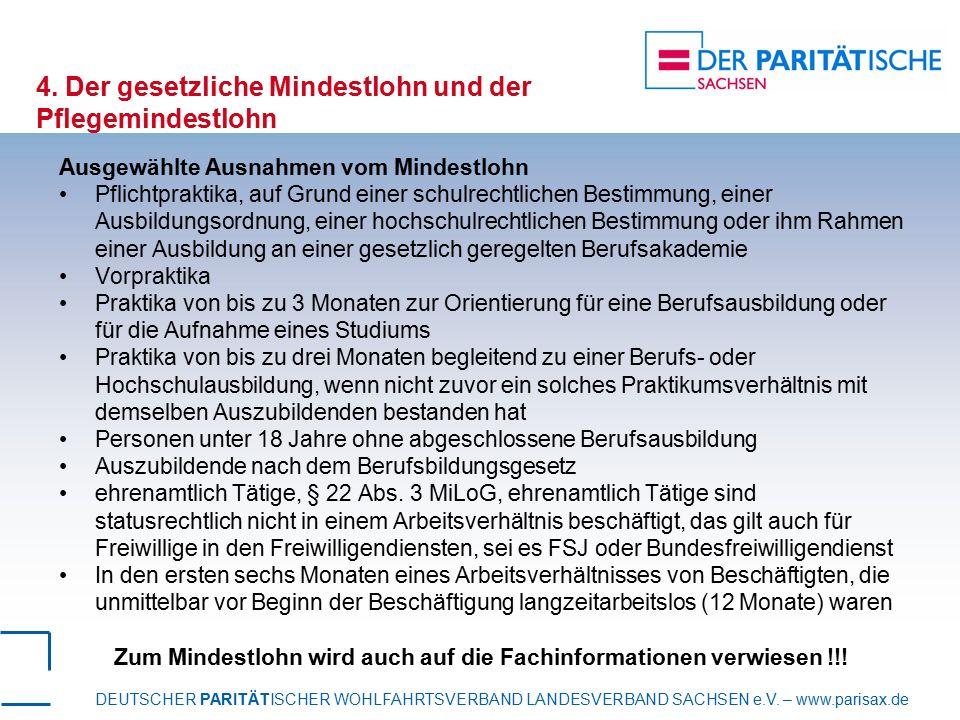 DEUTSCHER PARITÄTISCHER WOHLFAHRTSVERBAND LANDESVERBAND SACHSEN e.V. – www.parisax.de 4. Der gesetzliche Mindestlohn und der Pflegemindestlohn Ausgewä