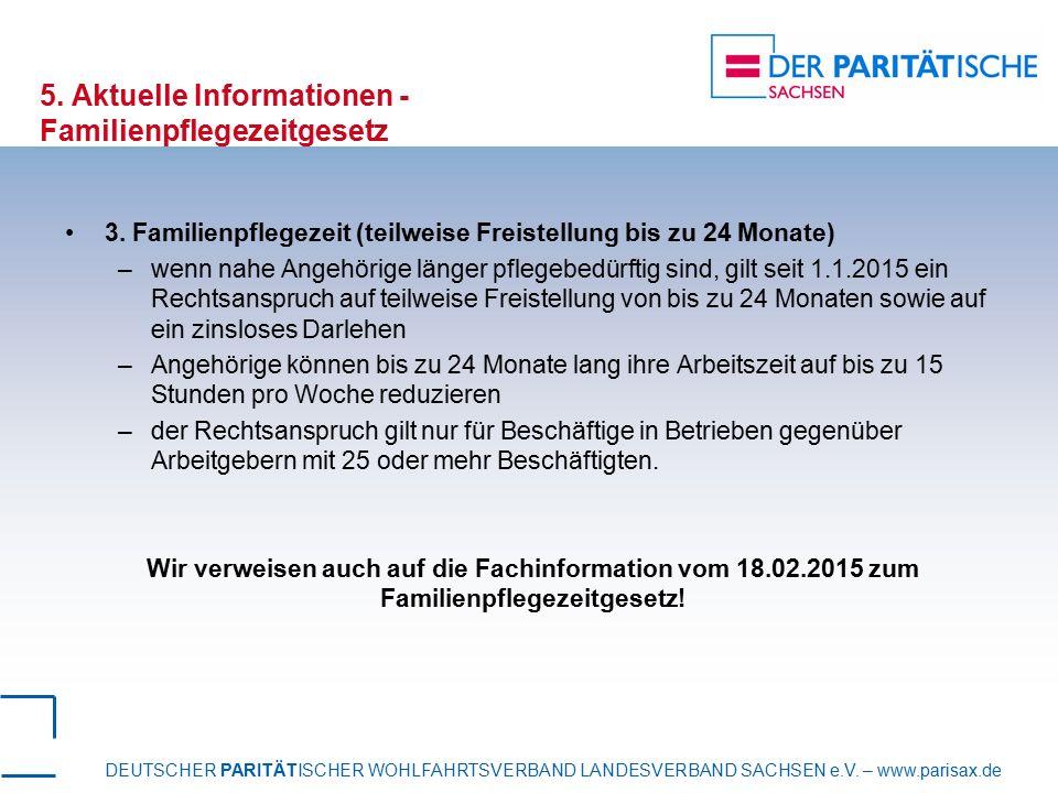 DEUTSCHER PARITÄTISCHER WOHLFAHRTSVERBAND LANDESVERBAND SACHSEN e.V. – www.parisax.de 5. Aktuelle Informationen - Familienpflegezeitgesetz 3. Familien
