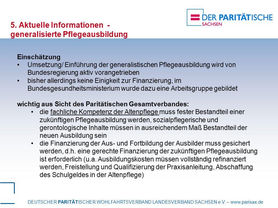 DEUTSCHER PARITÄTISCHER WOHLFAHRTSVERBAND LANDESVERBAND SACHSEN e.V. – www.parisax.de 5. Aktuelle Informationen - generalisierte Pflegeausbildung Eins