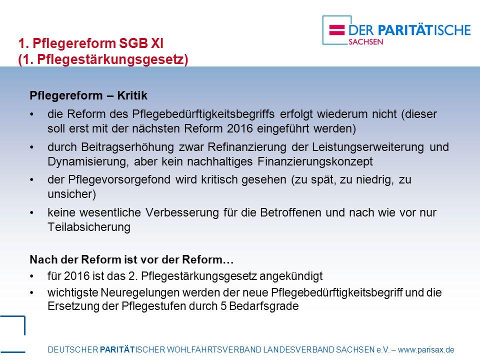 DEUTSCHER PARITÄTISCHER WOHLFAHRTSVERBAND LANDESVERBAND SACHSEN e.V. – www.parisax.de 1. Pflegereform SGB XI (1. Pflegestärkungsgesetz) Pflegereform –