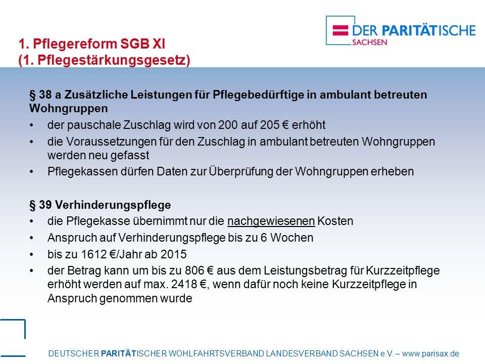 DEUTSCHER PARITÄTISCHER WOHLFAHRTSVERBAND LANDESVERBAND SACHSEN e.V. – www.parisax.de 1. Pflegereform SGB XI (1. Pflegestärkungsgesetz) § 38 a Zusätzl