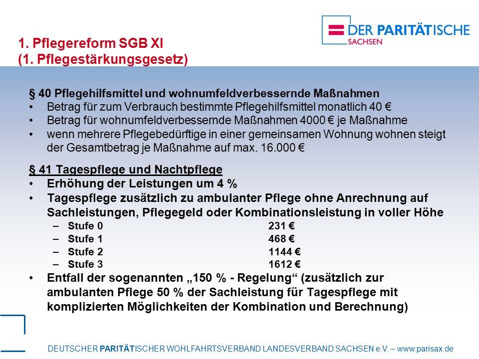 DEUTSCHER PARITÄTISCHER WOHLFAHRTSVERBAND LANDESVERBAND SACHSEN e.V. – www.parisax.de 1. Pflegereform SGB XI (1. Pflegestärkungsgesetz) § 40 Pflegehil