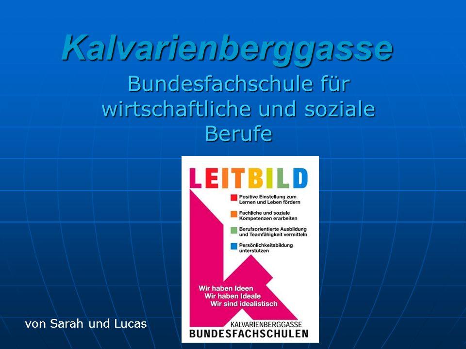 Kalvarienberggasse Bundesfachschule für wirtschaftliche und soziale Berufe von Sarah und Lucas