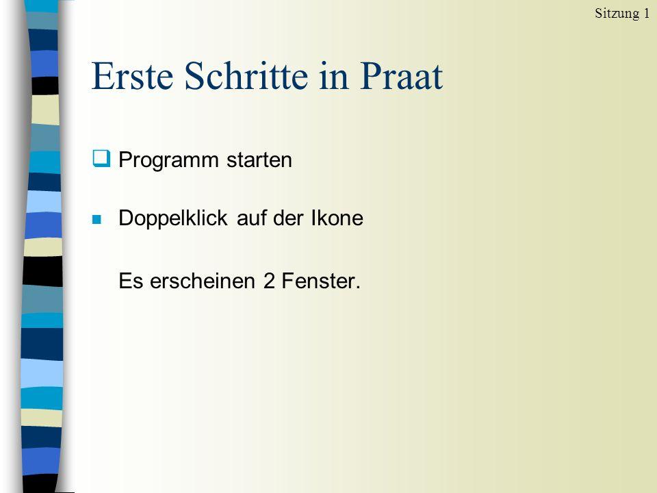 Erste Schritte in Praat  Programm starten n Doppelklick auf der Ikone Es erscheinen 2 Fenster.
