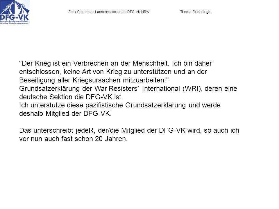 Felix Oekentorp, Landessprecher der DFG-VK.NRW Thema Flüchtlinge Der Krieg ist ein Verbrechen an der Menschheit.