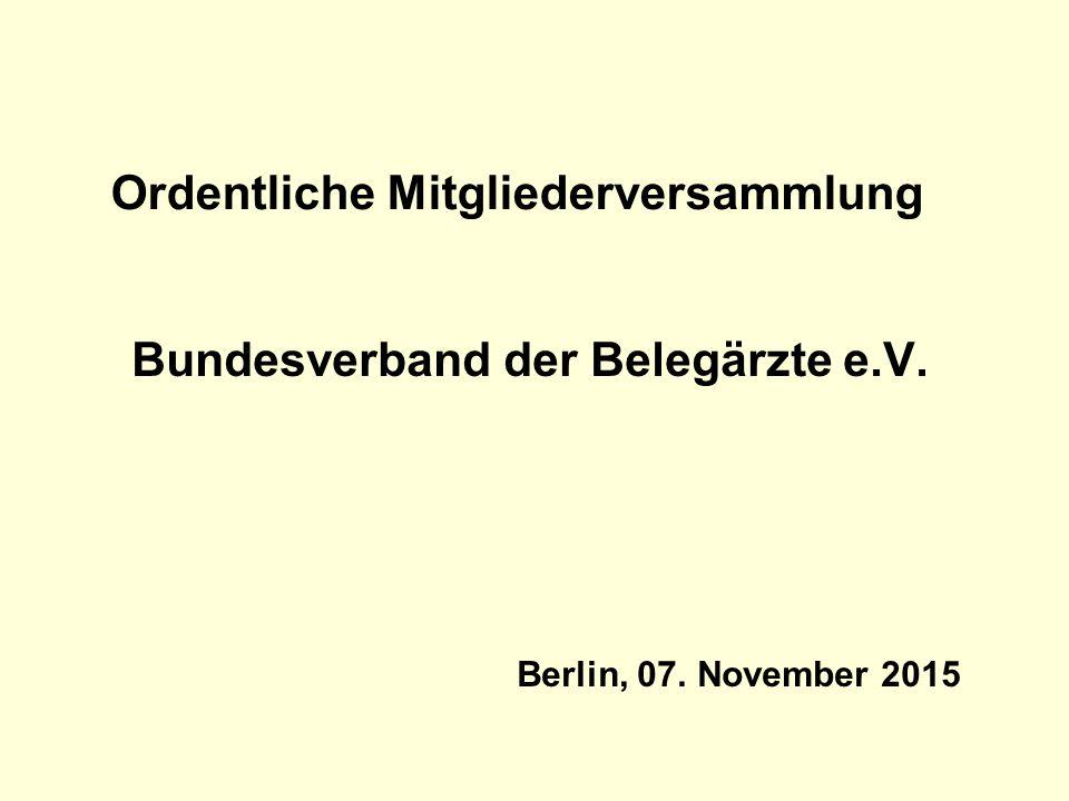 Ordentliche Mitgliederversammlung Bundesverband der Belegärzte e.V. Berlin, 07. November 2015