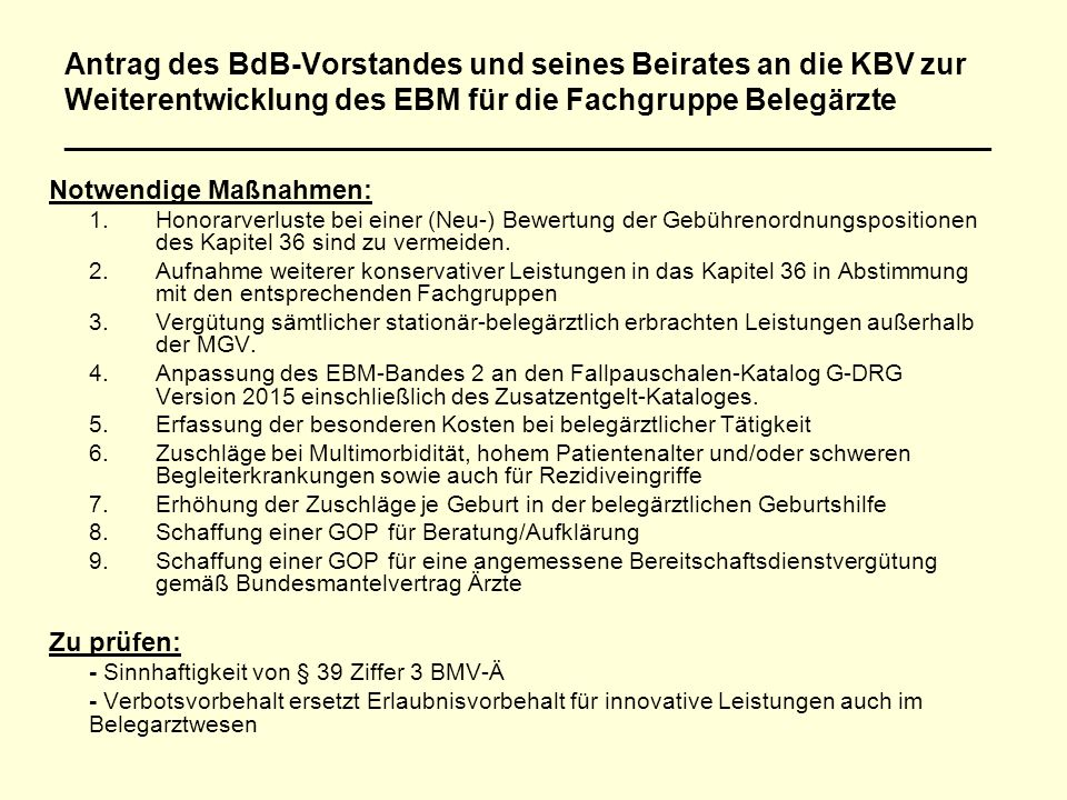 Antrag des BdB-Vorstandes und seines Beirates an die KBV zur Weiterentwicklung des EBM für die Fachgruppe Belegärzte _________________________________