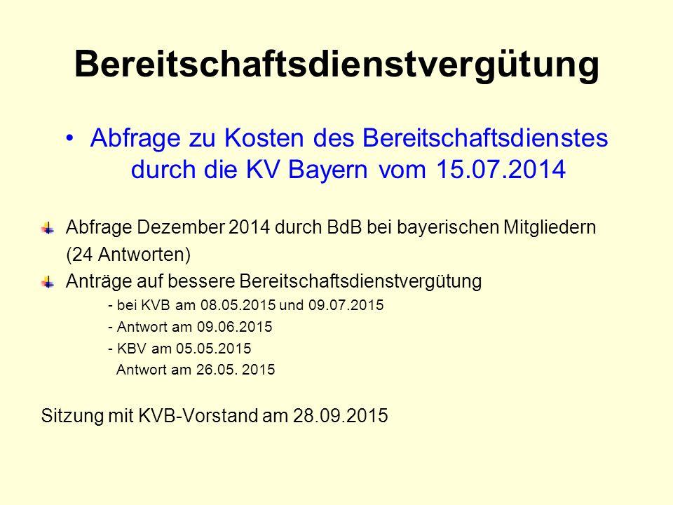 Bereitschaftsdienstvergütung Abfrage zu Kosten des Bereitschaftsdienstes durch die KV Bayern vom 15.07.2014 Abfrage Dezember 2014 durch BdB bei bayeri