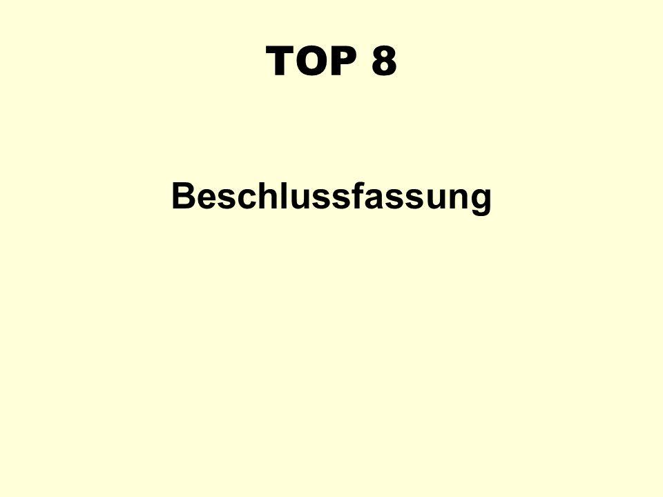 TOP 8 Beschlussfassung