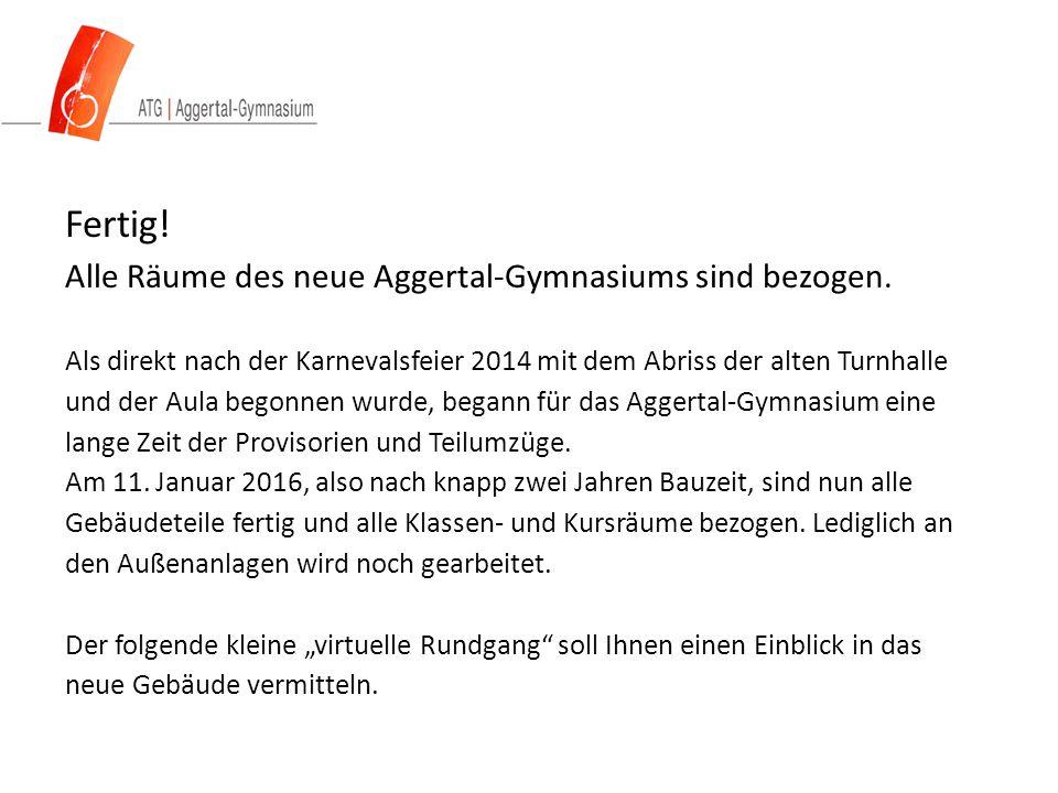 Fertig. Alle Räume des neue Aggertal-Gymnasiums sind bezogen.