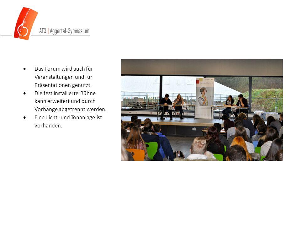  Das Forum wird auch für Veranstaltungen und für Präsentationen genutzt.