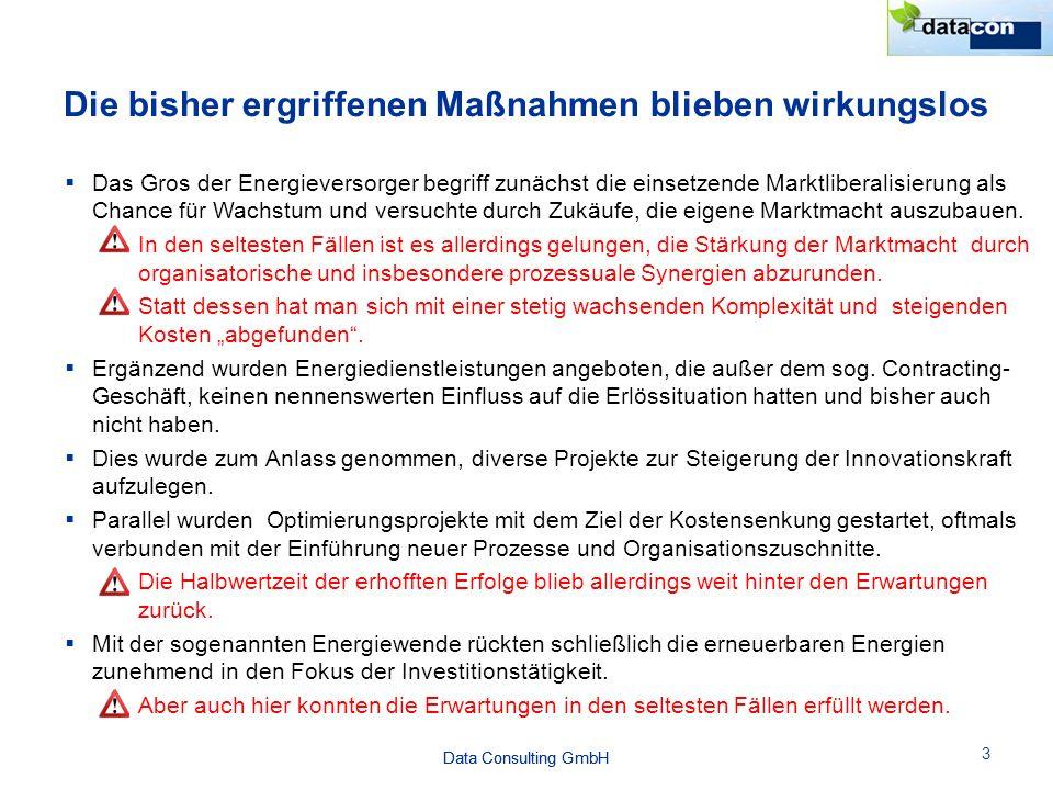 Data Consulting GmbH Die bisher ergriffenen Maßnahmen blieben wirkungslos 3  Das Gros der Energieversorger begriff zunächst die einsetzende Marktliberalisierung als Chance für Wachstum und versuchte durch Zukäufe, die eigene Marktmacht auszubauen.