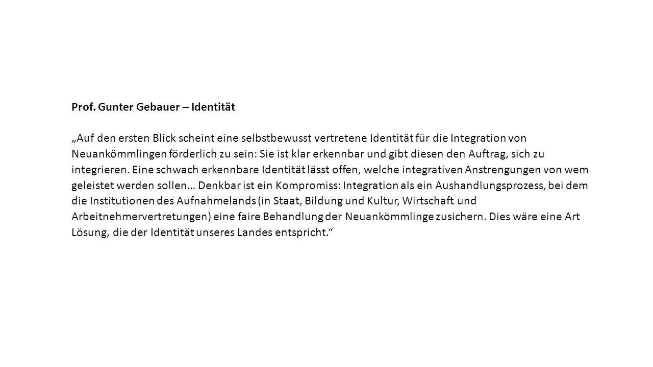 """Prof. Gunter Gebauer – Identität """"Auf den ersten Blick scheint eine selbstbewusst vertretene Identität für die Integration von Neuankömmlingen förderl"""