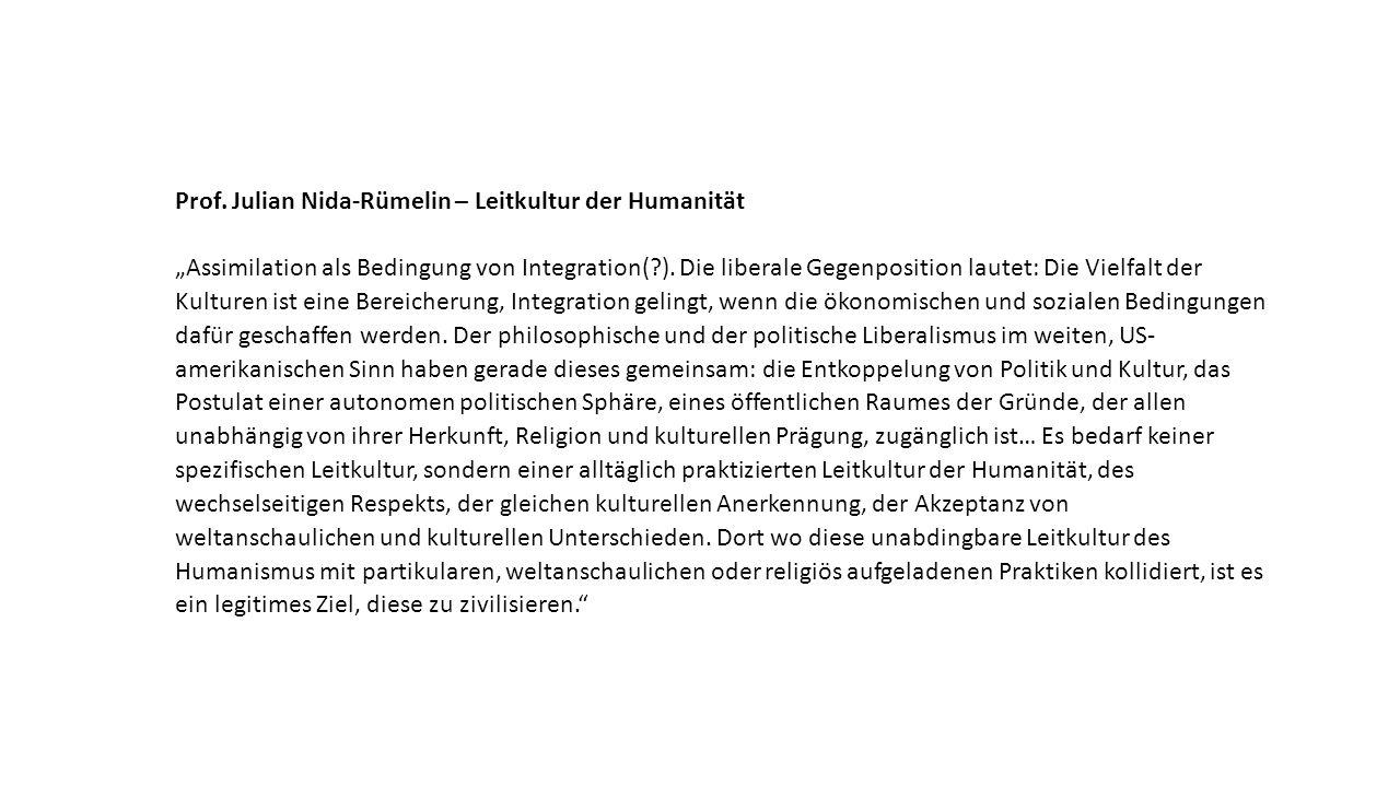 """Prof. Julian Nida-Rümelin – Leitkultur der Humanität """"Assimilation als Bedingung von Integration(?). Die liberale Gegenposition lautet: Die Vielfalt d"""
