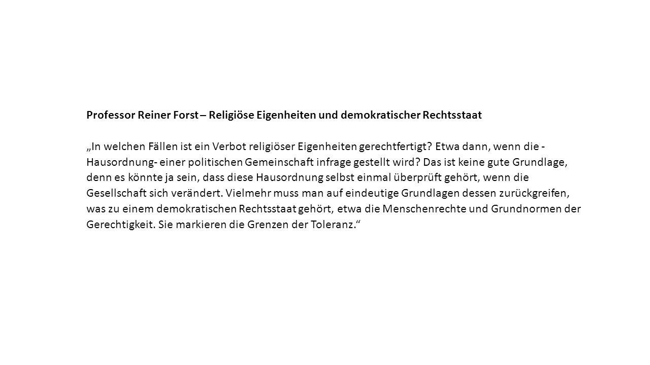 """Professor Reiner Forst – Religiöse Eigenheiten und demokratischer Rechtsstaat """"In welchen Fällen ist ein Verbot religiöser Eigenheiten gerechtfertigt?"""