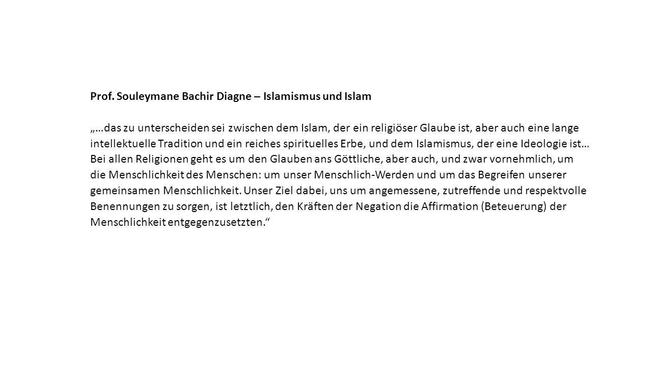 """Prof. Souleymane Bachir Diagne – Islamismus und Islam """"…das zu unterscheiden sei zwischen dem Islam, der ein religiöser Glaube ist, aber auch eine lan"""