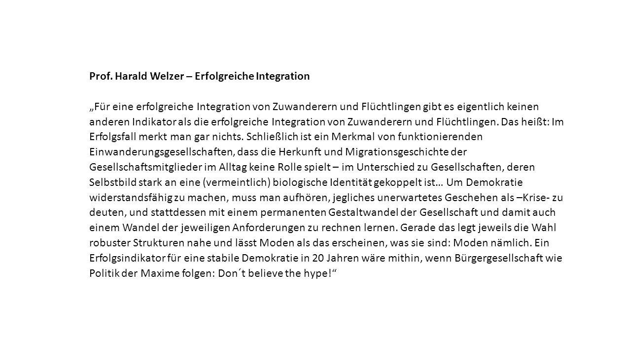 """Prof. Harald Welzer – Erfolgreiche Integration """"Für eine erfolgreiche Integration von Zuwanderern und Flüchtlingen gibt es eigentlich keinen anderen I"""