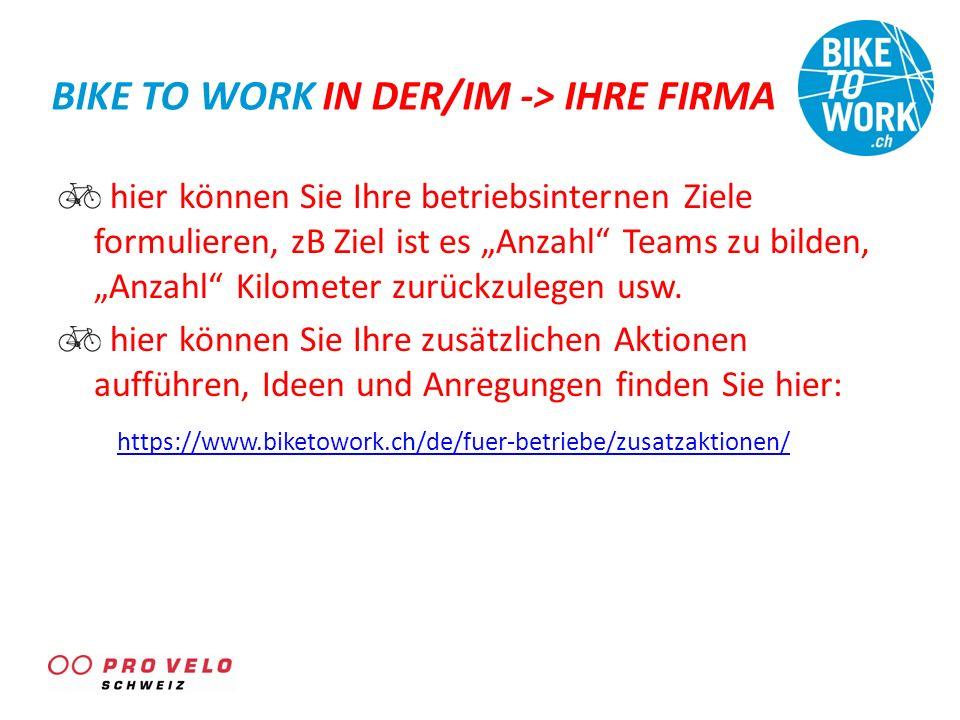 """BIKE TO WORK IN DER/IM -> IHRE FIRMA hier können Sie Ihre betriebsinternen Ziele formulieren, zB Ziel ist es """"Anzahl Teams zu bilden, """"Anzahl Kilometer zurückzulegen usw."""