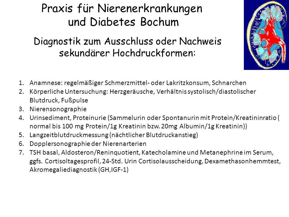 Praxis für Nierenerkrankungen und Diabetes Bochum Diagnostik zum Ausschluss oder Nachweis sekundärer Hochdruckformen: 1.Anamnese: regelmäßiger Schmerz