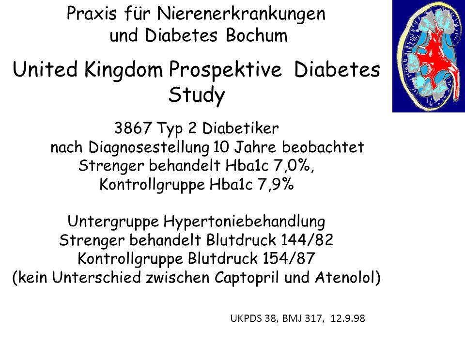 Praxis für Nierenerkrankungen und Diabetes Bochum 3867 Typ 2 Diabetiker nach Diagnosestellung 10 Jahre beobachtet Strenger behandelt Hba1c 7,0%, Kontr