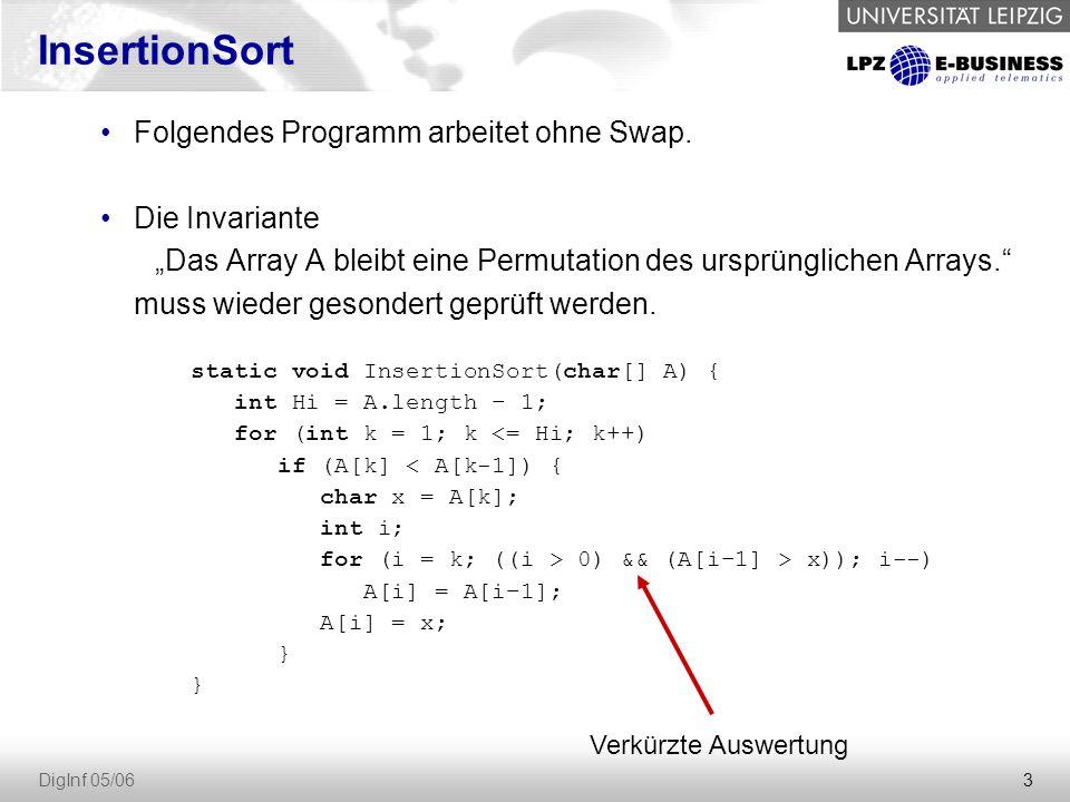 """3 DigInf 05/06 Folgendes Programm arbeitet ohne Swap. Die Invariante """"Das Array A bleibt eine Permutation des ursprünglichen Arrays."""" muss wieder geso"""