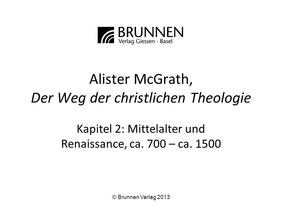 Alister McGrath, Der Weg der christlichen Theologie Kapitel 2: Mittelalter und Renaissance, ca. 700 – ca. 1500 © Brunnen Verlag 2013