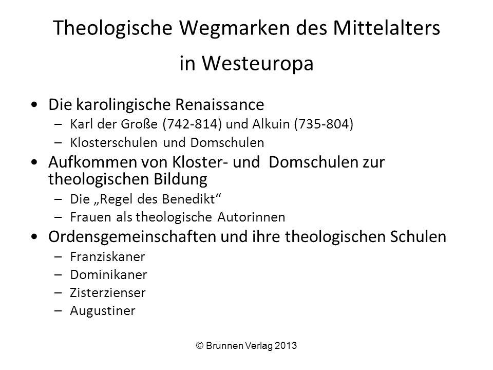 Theologische Wegmarken des Mittelalters in Westeuropa Die karolingische Renaissance –Karl der Große (742-814) und Alkuin (735-804) –Klosterschulen und